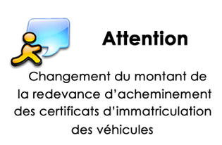 Attention : modification du montant de la redevance d'acheminement des certificats d'immatriculation